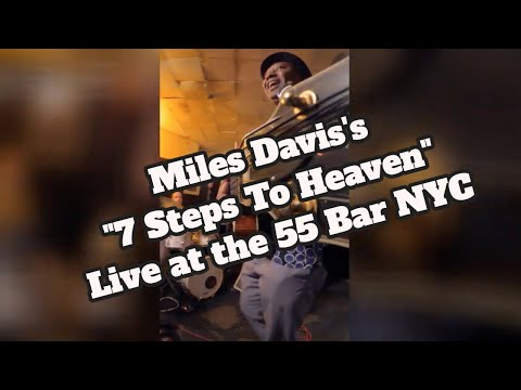 """Miles Davis's """"7 Steps To Heaven"""" Live at the 55 Bar, NYC #milesdavis #55bar #nyc #7string #drums"""
