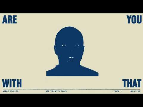 Vince Staples - ARE YOU WITH THAT? (Official Lyric Video)