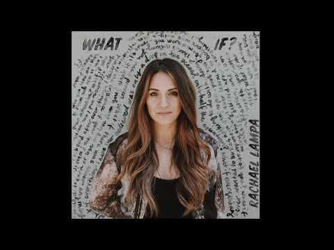 RACHAEL LAMPA- WHAT IF- OFFICIAL AUDIO
