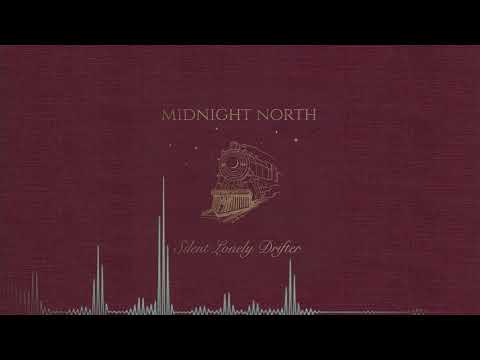 Midnight North - Silent Lonely Drifter