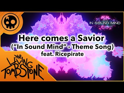 """The Living Tombstone - Here Comes a Savior feat. Ricepirate (""""In Sound Mind"""" Theme Song)"""