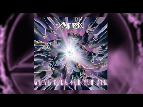 ANTHRAX 40 - EPISODE 22 - WE'VE COME FOR YOU ALL