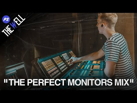 The Well (Episode 8) - The Perfect Monitors Mix
