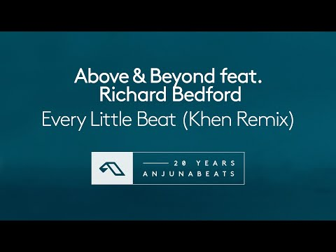 Above & Beyond feat. Richard Bedford - Every Little Beat (Khen Remix)