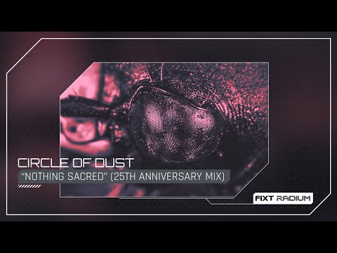 Circle of Dust - Nothing Sacred (25th Anniversary Mix)