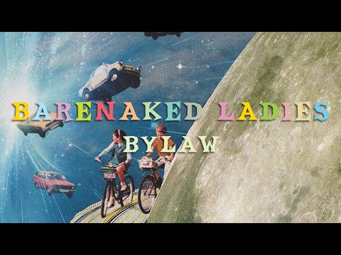 Barenaked Ladies - Bylaw - (Official Audio)