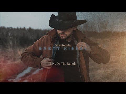 Brett Kissel - Better Bad Idea (Live from the Ranch)