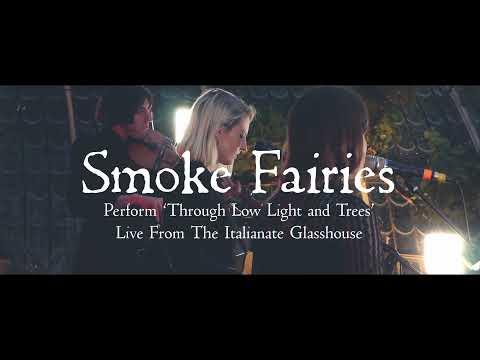 Smoke Fairies - Live From The Italianate Glasshouse - Trailer