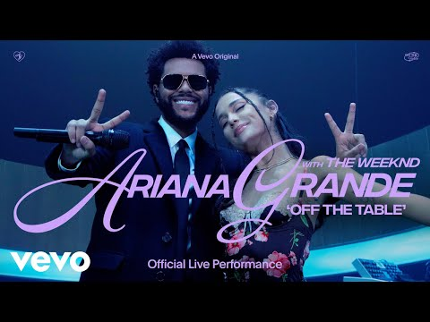 Ariana Grande - off the table ft. The Weeknd (Official Live Performance) | Vevo