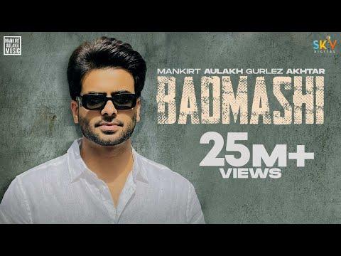 Badmashi (Full Song) Mankirt Aulakh Ft. Gurlez Akhtar | Shree Brar | Desi Crew New Punjabi Song 2021