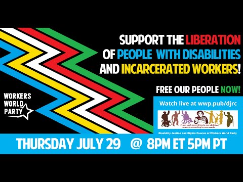 Support the Liberation of Disabled People and Incarcerated Workers!