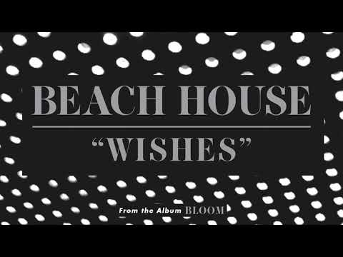 Wishes - Beach House (OFFICIAL AUDIO)