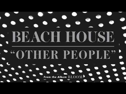 Other People - Beach House (OFFICIAL AUDIO)