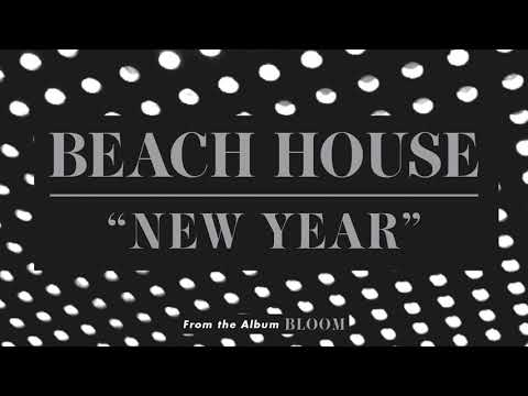 New Year - Beach House (OFFICIAL AUDIO)