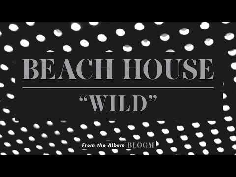 Wild - Beach House (OFFICIAL AUDIO)