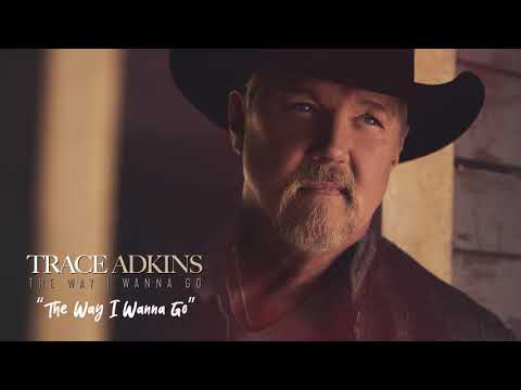 Trace Adkins - The Way I Wanna Go (Official Visualizer)