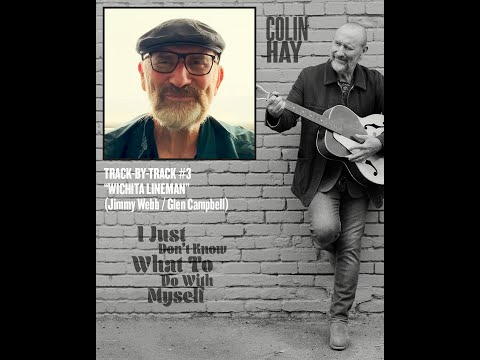 Track by Track #3 From Colin Hay's New Album 'I Just Don't Know What To Do With Myself'