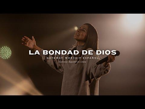 La Bondad de Dios | con Becky Collazos y Gateway Worship Español