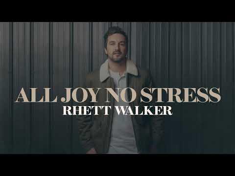 Rhett Walker - All Joy No Stress (Official Audio)