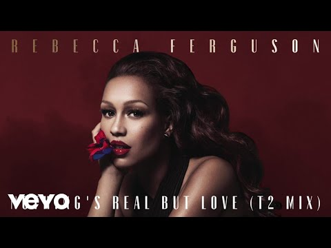 Rebecca Ferguson - Nothing's Real but Love (T2 Mix - Official Audio)