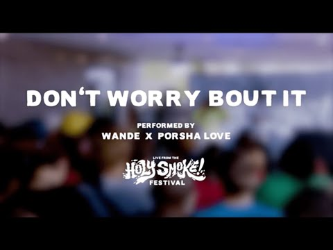 Wande feat. Porsha Love - Don't Worry Bout It (Live Video Performance)