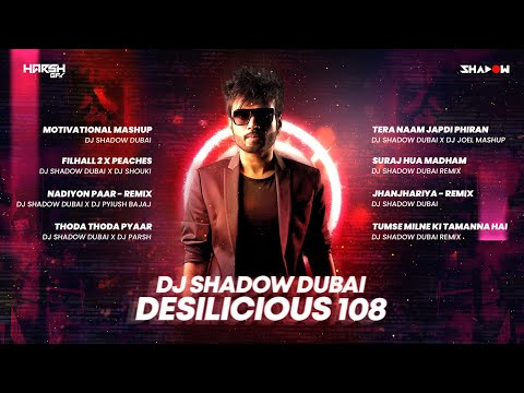 Desilicious 108   DJ Shadow Dubai   Latest Bollywood Club Remixes   Harsh GFX