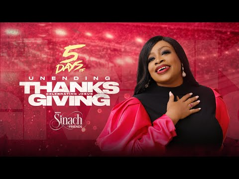 5 DAYS OF UNENDING THANKSGIVING WITH SINACH - DAY 5