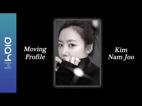 Kim Nam Joo (김남주) Moving Profile