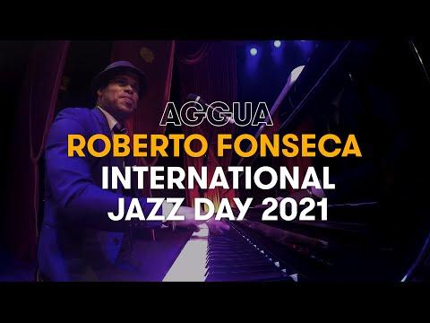 Roberto Fonseca - AGGUA Live at International Jazz Day UNESCO