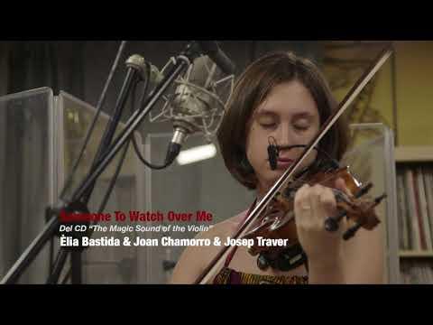"2019 Someone to watch over me  ÈLIA BASTIDA & JOAN CHAMORRO  "" the magic sound of the violin"""