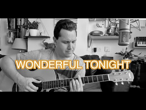 Wonderful Tonight - Eric Clapton | Liam Holmes Cover