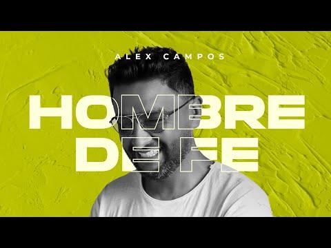 Hombre de Fe - Alex Campos   (Audio) Álbum Renovado