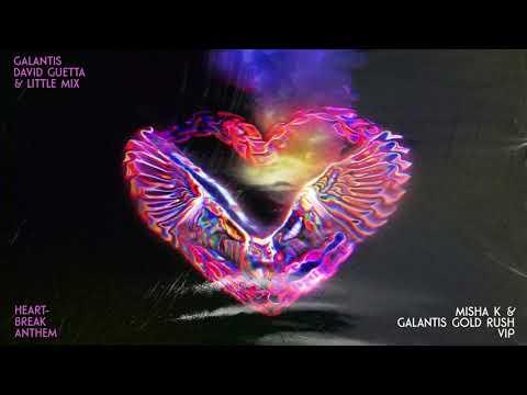 Galantis, David Guetta & Little Mix- Heartbreak Anthem(Misha K & Galantis Gold Rush VIP Remix)