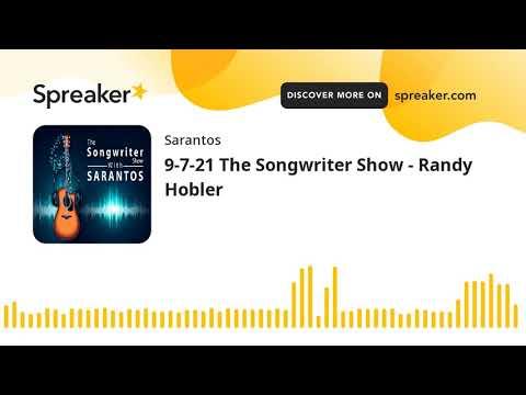 9-7-21 The Songwriter Show - Randy Hobler