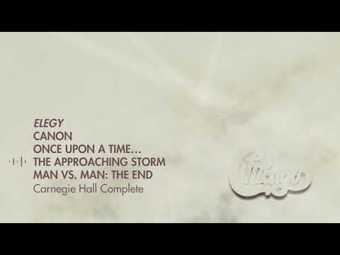 Chicago - Elegy (Live from Carnegie Hall Complete)