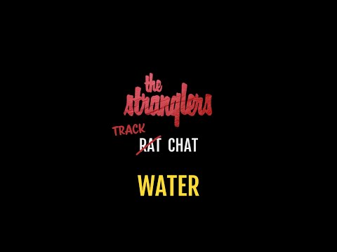 The Stranglers - Water (R̶a̶t̶ Track Chat)