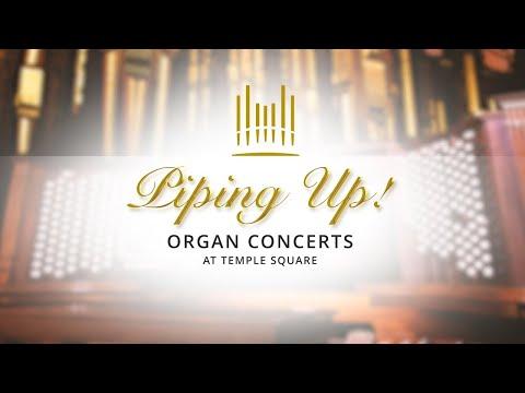 Piping Up! Organ Concert at Temple Square   September 8, 2021
