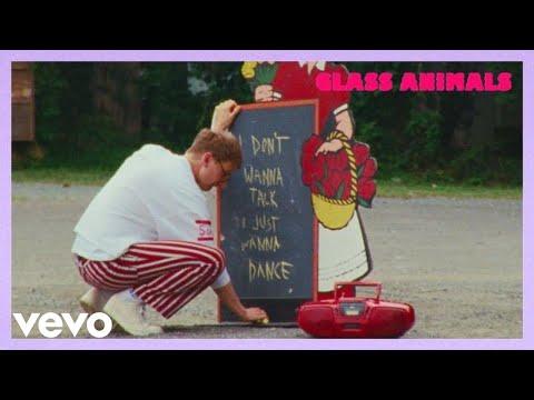 Glass Animals - I Don't Wanna Talk (I Just Wanna Dance)