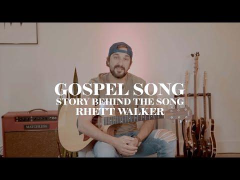 Rhett Walker - Gospel Song (Story Behind the Song)