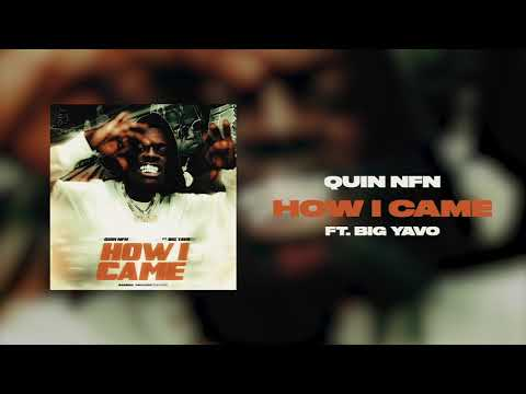 Quin NFN – How I Came Feat. Big Yavo (Official Audio)