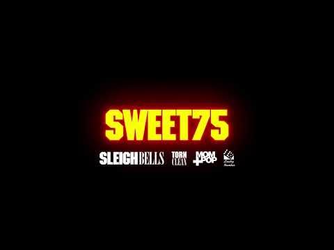 Sleigh Bells - SWEET75 (Official Audio)