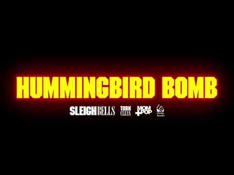 Sleigh Bells - Hummingbird Bomb (Official Audio)