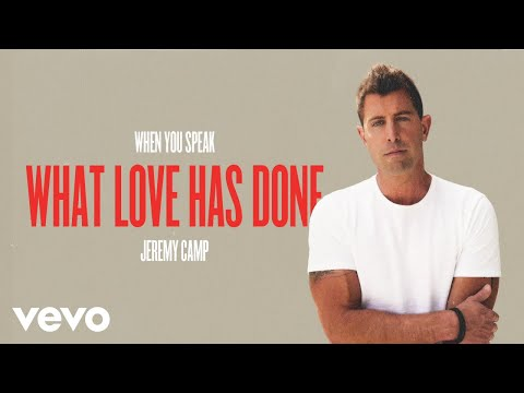 Jeremy Camp - What Love Has Done (Audio Only)