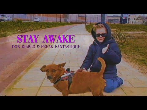 Don Diablo & Freak Fantastique - Stay Awake | Official Music Video