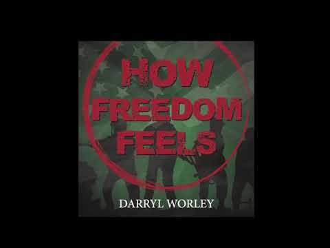 Darryl Worley- How Freedom Feels (Official Audio)