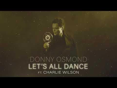 Donny Osmond - Let's All Dance ft. Charlie Wilson (Official Audio)