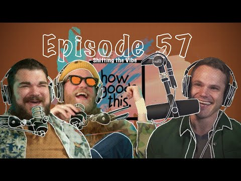How Goods This. EP. 57 - Shifting the Vibe.