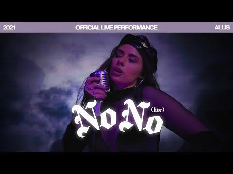 Alus - No No (Official Live Performance)