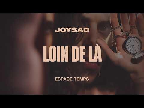 joysad - Loin de là (Official Audio)