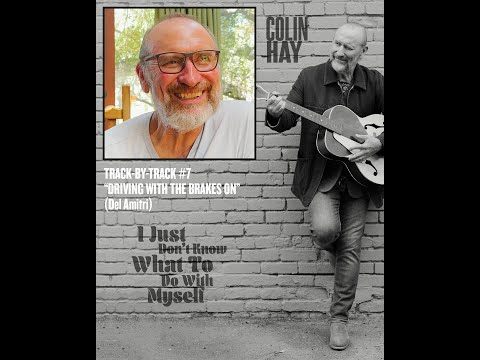 Track by Track #7 From Colin Hay's New Album 'I Just Don't Know What To Do With Myself'